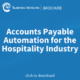 Accounts Payable Automation for the Hospitality Industry