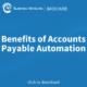 Benefits of Accounts Payable Automation