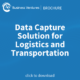Data Capture Solution for Logistics and Transportation